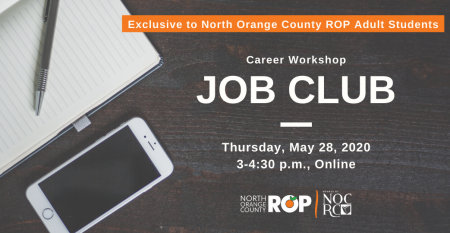 Exclusive to NOCROP Adult Students, Job Club, May 28, 3-430pm, Online